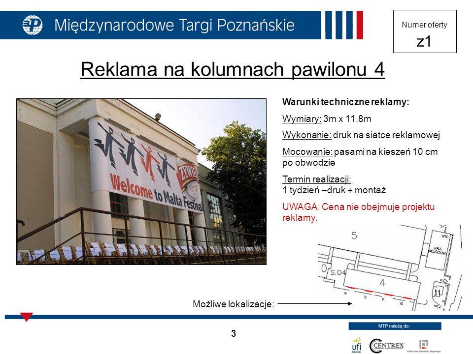 3 Reklama na kolumnach pawilonu 4 Warunki techniczne reklamy: Wymiary: 3m x 11,8m Wykonanie: druk na siatce reklamowej Mocowanie: pasami na kieszeń 10