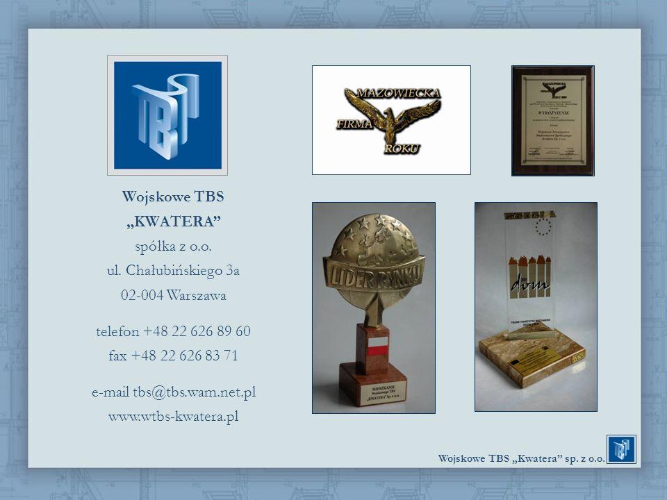 Wojskowe TBS Kwatera sp. z o.o. Wojskowe TBS KWATERA spółka z o.o. ul. Chałubińskiego 3a 02-004 Warszawa telefon +48 22 626 89 60 fax +48 22 626 83 71
