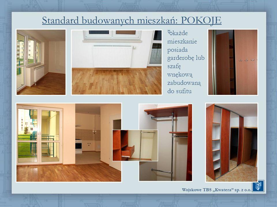 Wojskowe TBS Kwatera sp. z o.o. Standard budowanych mieszkań: POKOJE każde mieszkanie posiada garderobę lub szafę wnękową zabudowaną do sufitu