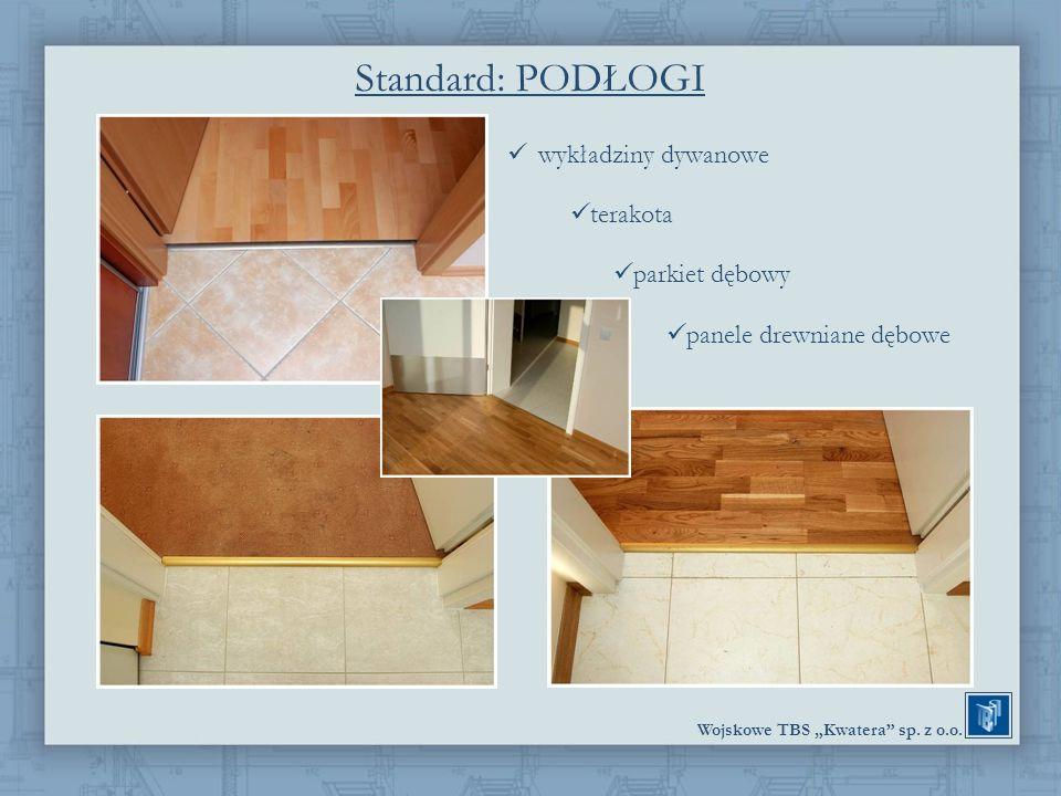 Wojskowe TBS Kwatera sp. z o.o. Standard: PODŁOGI wykładziny dywanowe terakota parkiet dębowy panele drewniane dębowe