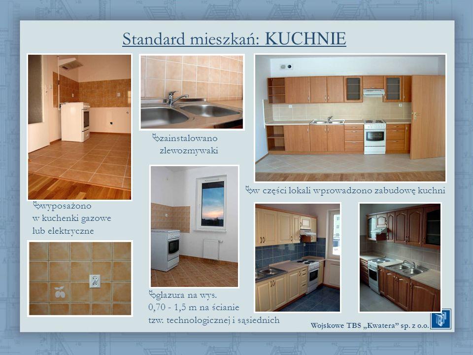 Wojskowe TBS Kwatera sp. z o.o. Standard mieszkań: KUCHNIE wyposażono w kuchenki gazowe lub elektryczne w części lokali wprowadzono zabudowę kuchni za