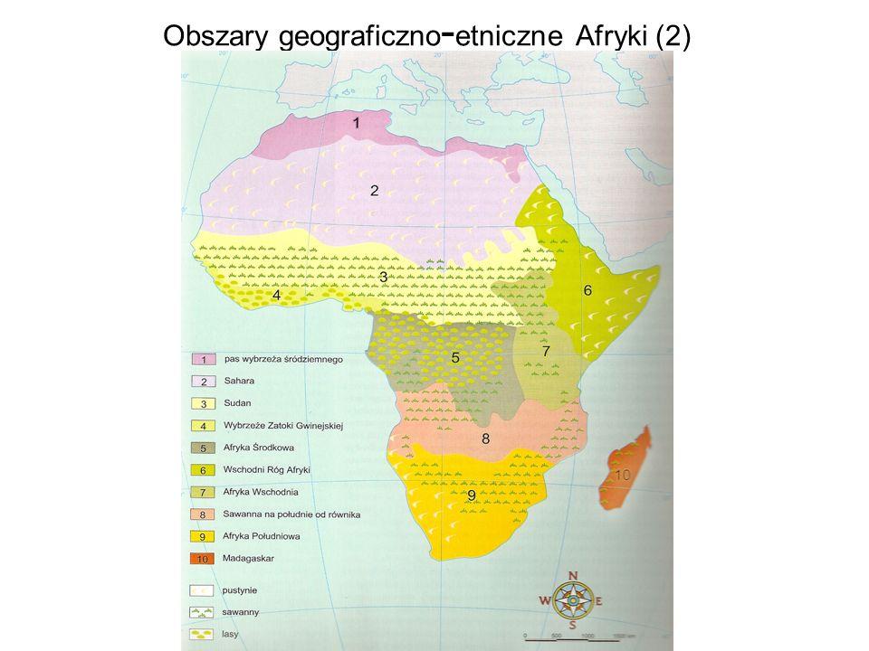 Obszary geograficzno - etniczne Afryki (2)
