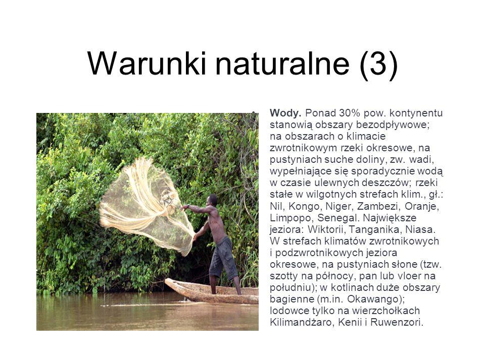 Warunki naturalne (3) Wody. Ponad 30% pow. kontynentu stanowią obszary bezodpływowe; na obszarach o klimacie zwrotnikowym rzeki okresowe, na pustyniac