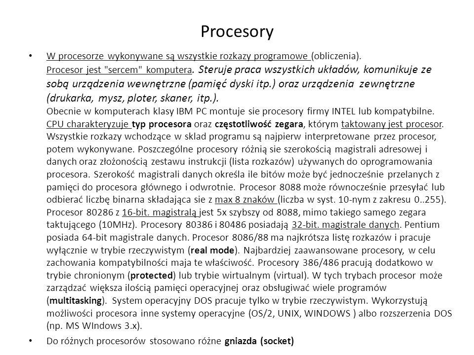 Procesory W procesorze wykonywane są wszystkie rozkazy programowe (obliczenia). Procesor jest
