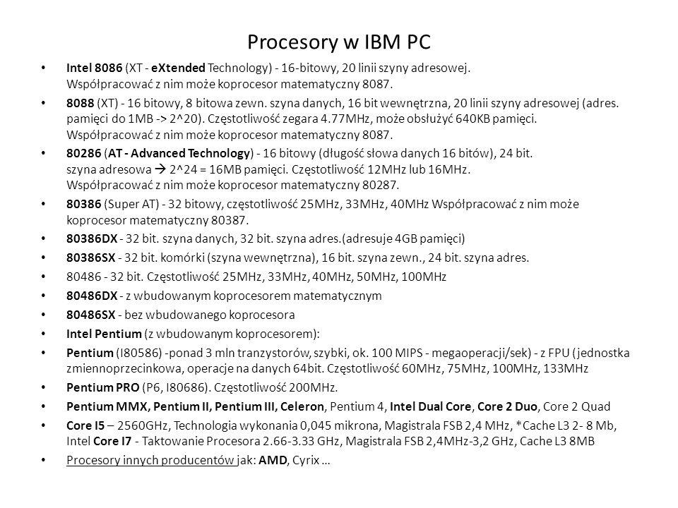 Procesory w IBM PC Intel 8086 (XT - eXtended Technology) - 16-bitowy, 20 linii szyny adresowej. Współpracować z nim może koprocesor matematyczny 8087.