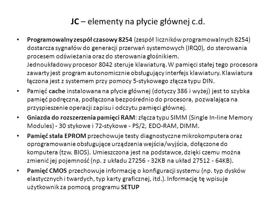 JC – elementy na płycie głównej c.d. Programowalny zespół czasowy 8254 (zespół liczników programowalnych 8254) dostarcza sygnałów do generacji przerwa