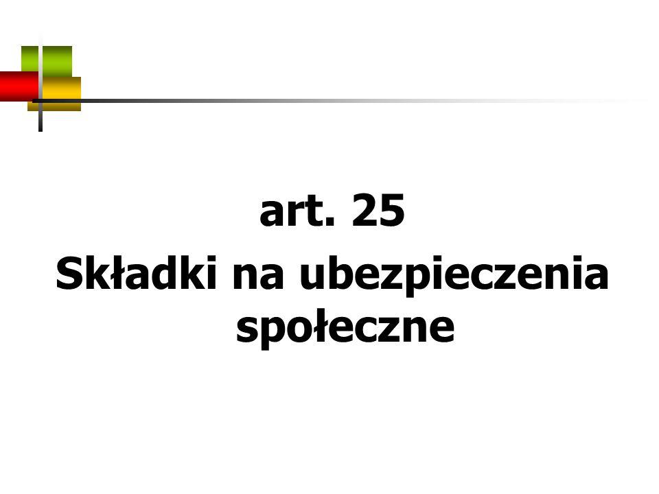 art. 25 Składki na ubezpieczenia społeczne