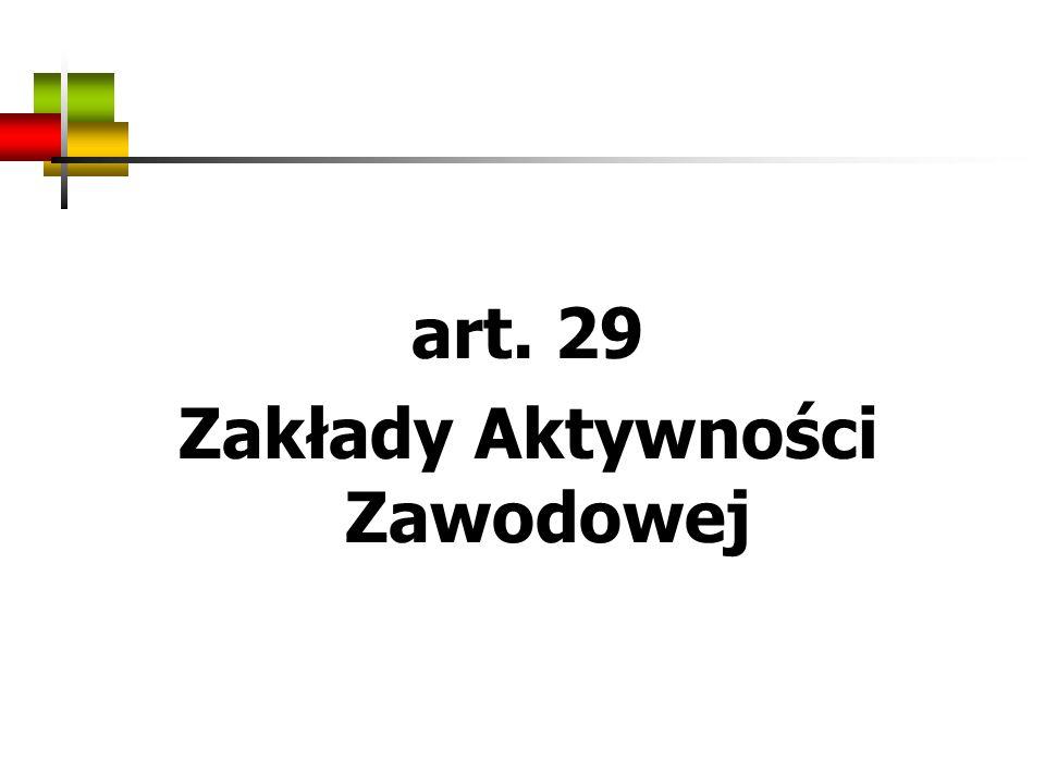 art. 29 Zakłady Aktywności Zawodowej