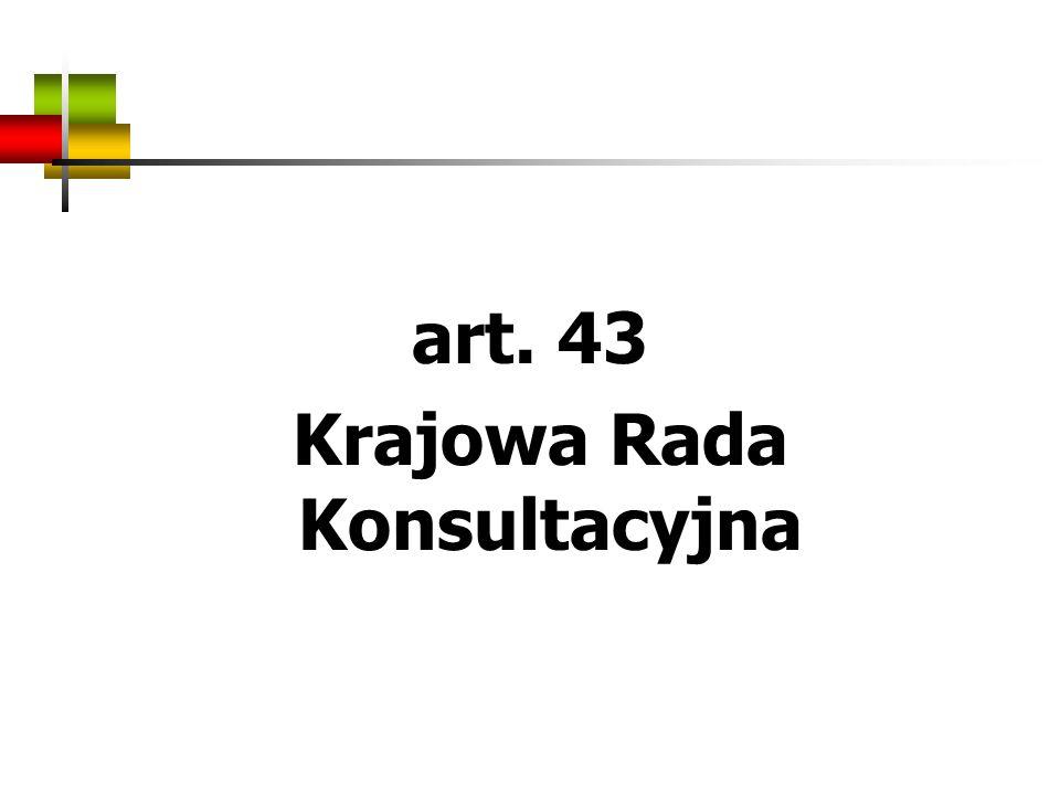 art. 43 Krajowa Rada Konsultacyjna