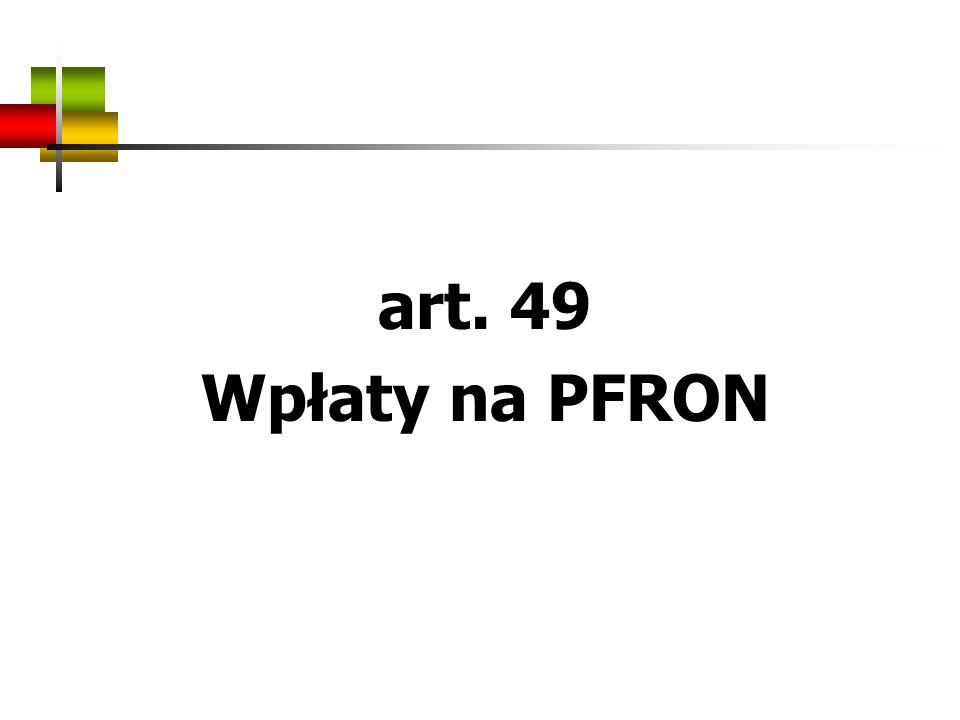 art. 49 Wpłaty na PFRON