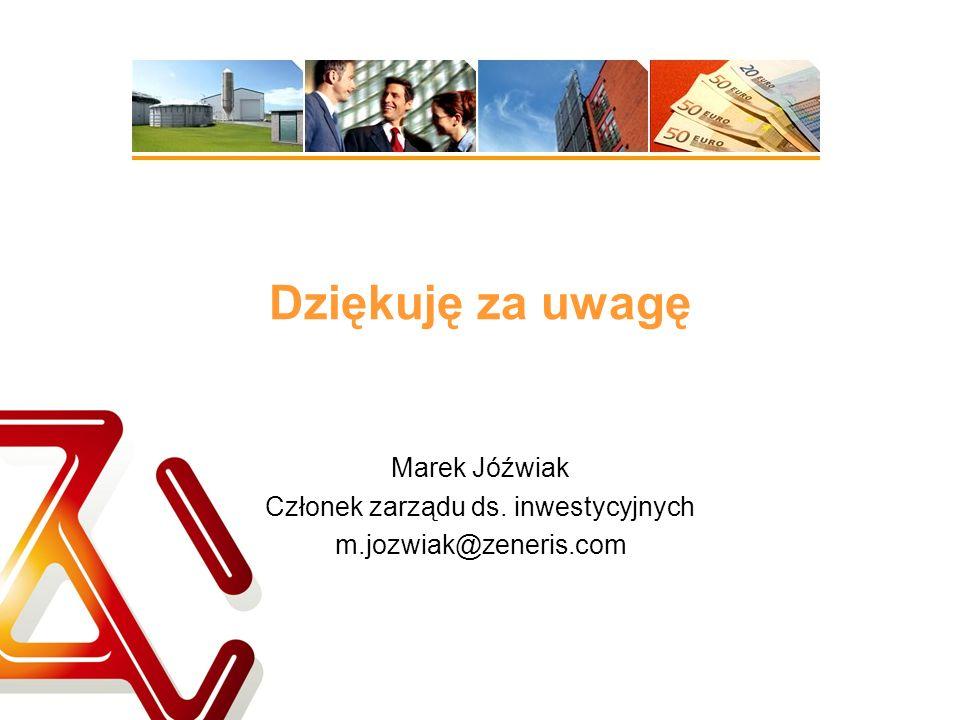 Dziękuję za uwagę Marek Jóźwiak Członek zarządu ds. inwestycyjnych m.jozwiak@zeneris.com