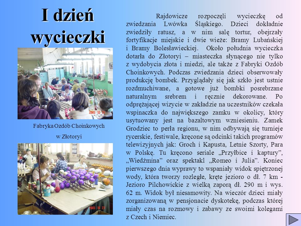 I dzień wycieczki Rajdowicze rozpoczęli wycieczkę od zwiedzania Lwówka Śląskiego. Dzieci dokładnie zwiedziły ratusz, a w nim salę tortur, obejrzały fo