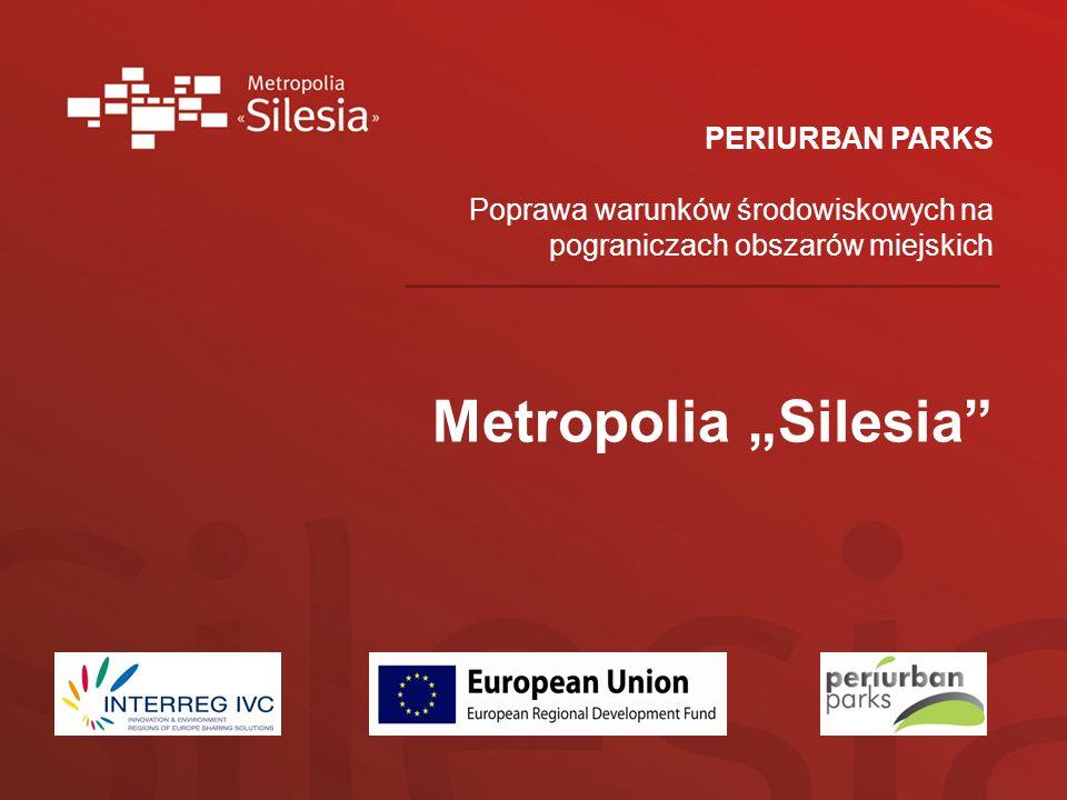PERIURBAN PARKS Poprawa warunków środowiskowych na pograniczach obszarów miejskich Metropolia Silesia