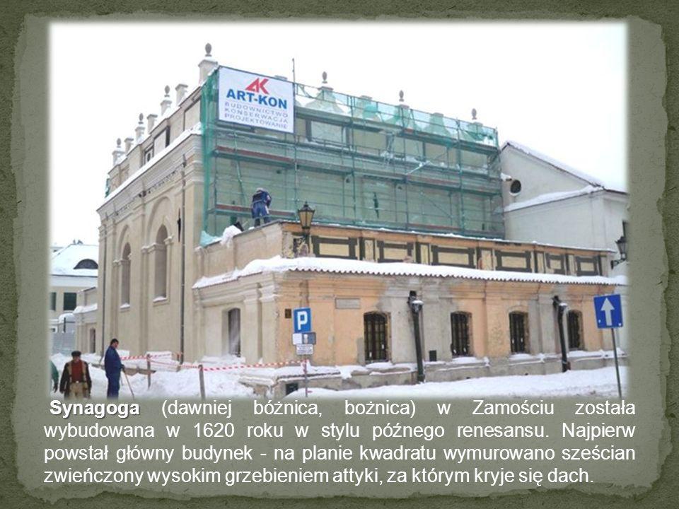Synagoga Synagoga (dawniej bóżnica, bożnica) w Zamościu została wybudowana w 1620 roku w stylu późnego renesansu. Najpierw powstał główny budynek - na