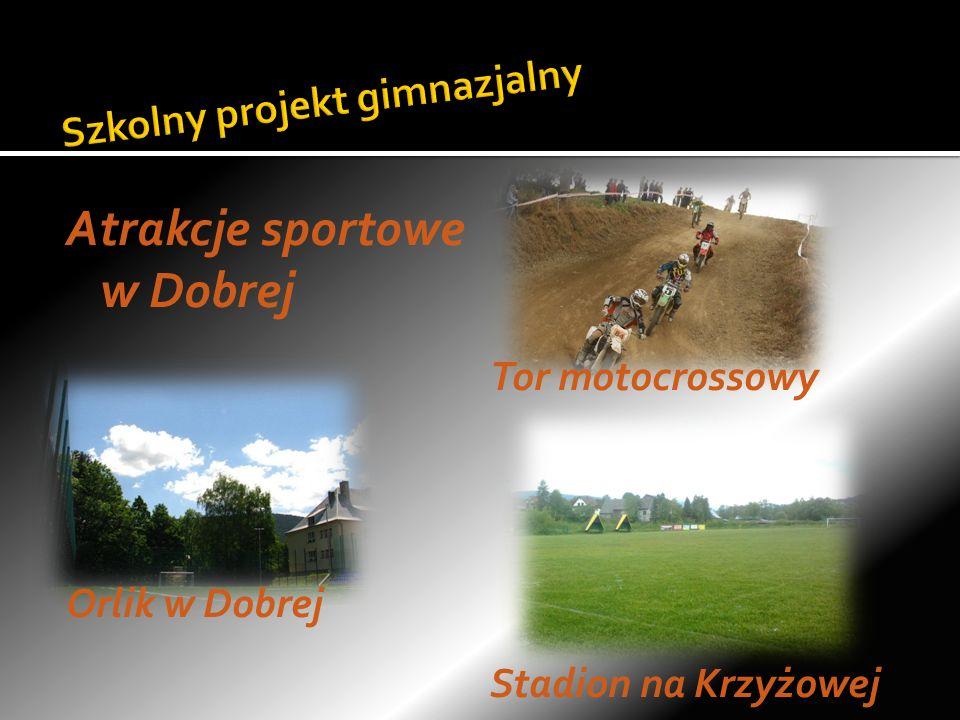 Atrakcje sportowe w Dobrej Orlik w Dobrej Tor motocrossowy Stadion na Krzyżowej