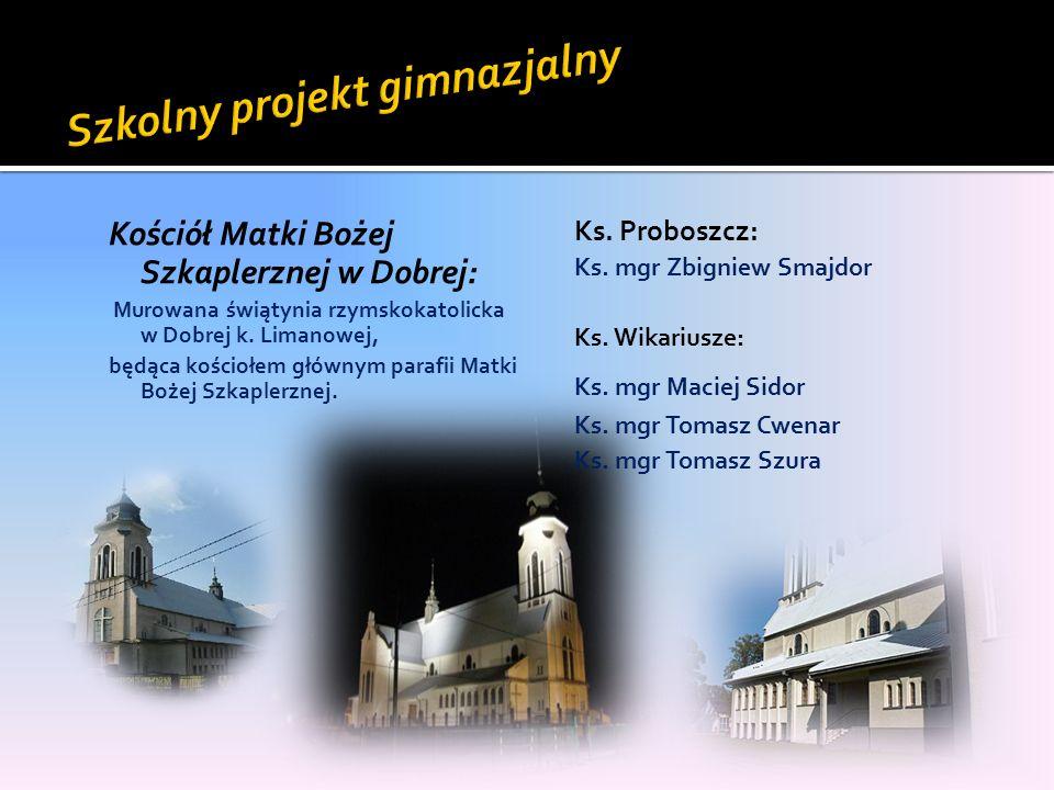 Kościół Matki Bożej Szkaplerznej w Dobrej: Murowana świątynia rzymskokatolicka w Dobrej k. Limanowej, będąca kościołem głównym parafii Matki Bożej Szk