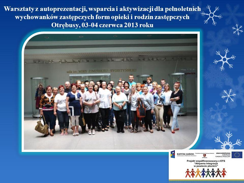 Warsztaty z autoprezentacji, wsparcia i aktywizacji dla pełnoletnich wychowanków zastępczych form opieki i rodzin zastępczych Otrębusy, 03-04 czerwca