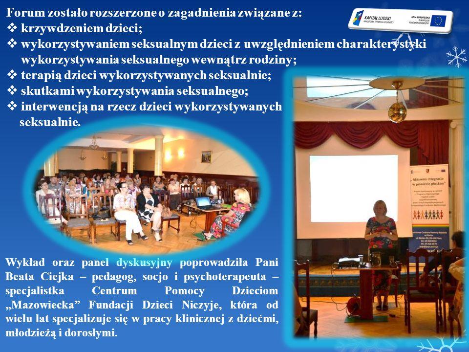 Forum zostało rozszerzone o zagadnienia związane z: krzywdzeniem dzieci; wykorzystywaniem seksualnym dzieci z uwzględnieniem charakterystyki wykorzyst
