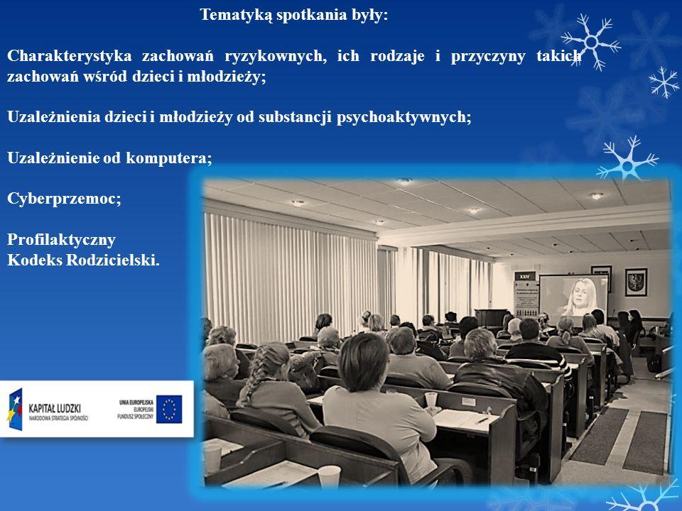 Tematyką spotkania były: Charakterystyka zachowań ryzykownych, ich rodzaje i przyczyny takich zachowań wśród dzieci i młodzieży; Uzależnienia dzieci i