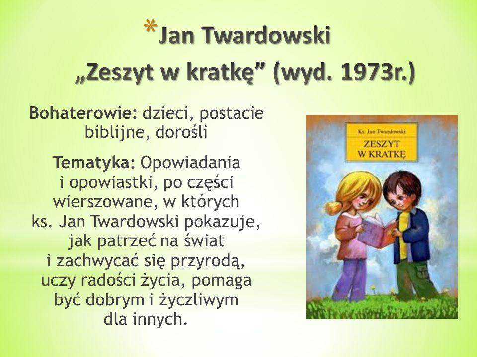 Bohaterowie: dzieci, postacie biblijne, dorośli Tematyka: Opowiadania i opowiastki, po części wierszowane, w których ks. Jan Twardowski pokazuje, jak