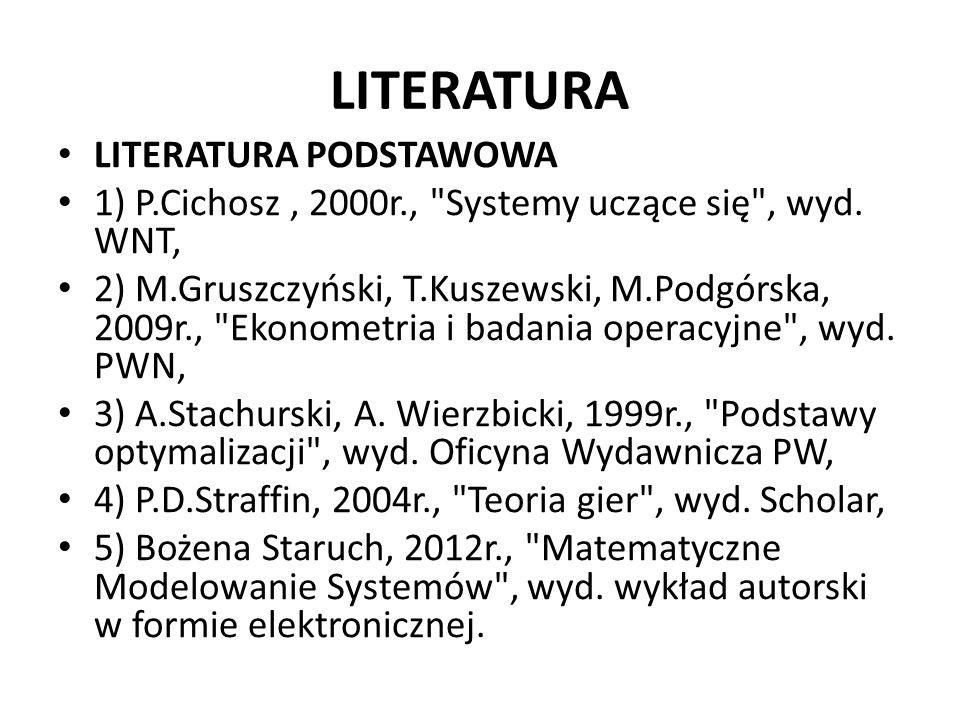 LITERATURA LITERATURA PODSTAWOWA 1) P.Cichosz, 2000r.,