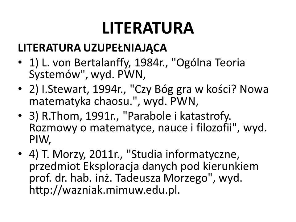 LITERATURA LITERATURA UZUPEŁNIAJĄCA 1) L. von Bertalanffy, 1984r.,