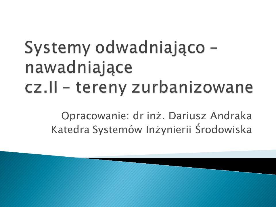 Opracowanie: dr inż. Dariusz Andraka Katedra Systemów Inżynierii Środowiska