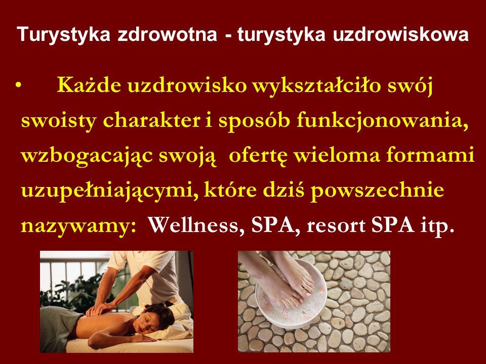 Turystyka zdrowotna - turystyka uzdrowiskowa Każde uzdrowisko wykształciło swój swoisty charakter i sposób funkcjonowania, wzbogacając swoją ofertę wi