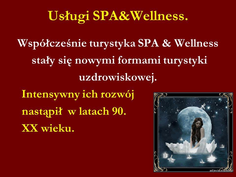 Usługi SPA&Wellness. Współcześnie turystyka SPA & Wellness stały się nowymi formami turystyki uzdrowiskowej. Intensywny ich rozwój nastąpił w latach 9