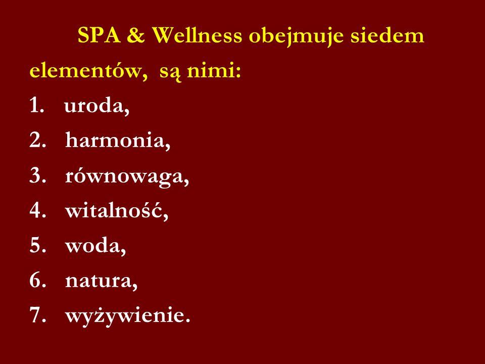 SPA & Wellness obejmuje siedem elementów, są nimi: 1. uroda, 2. harmonia, 3. równowaga, 4. witalność, 5. woda, 6. natura, 7. wyżywienie.