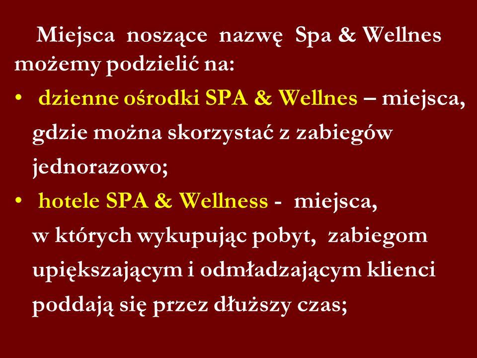 Miejsca noszące nazwę Spa & Wellnes możemy podzielić na: dzienne ośrodki SPA & Wellnes – miejsca, gdzie można skorzystać z zabiegów jednorazowo; hotel