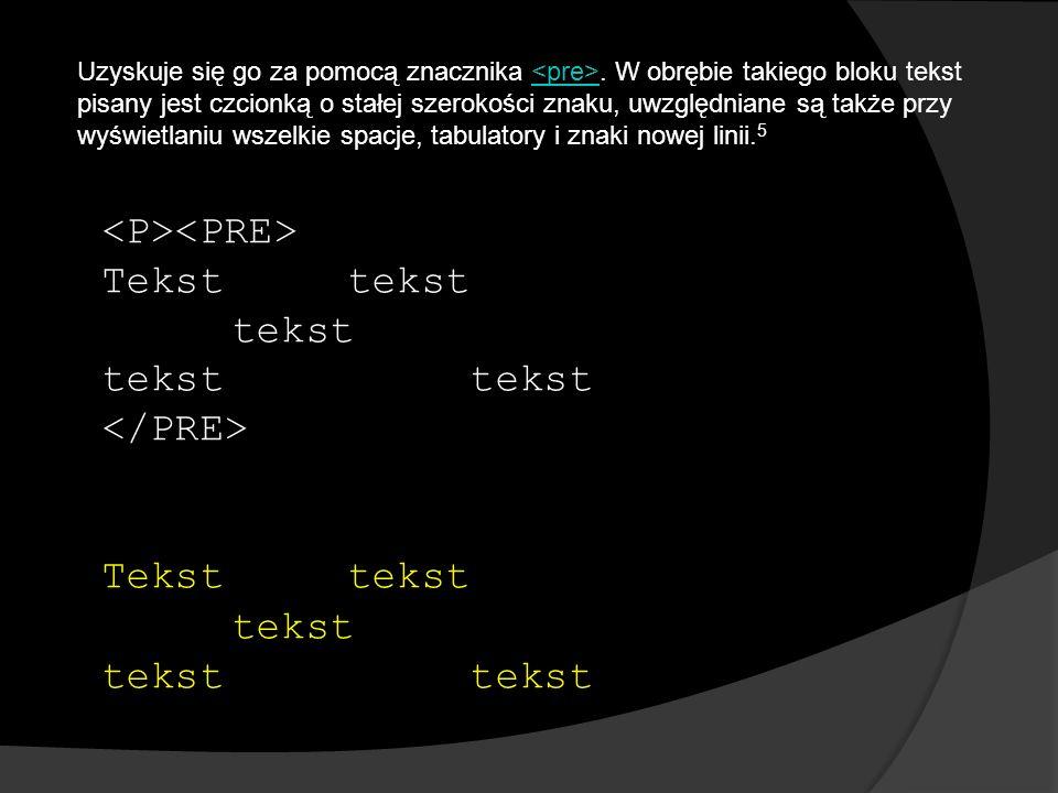 Tekst tekst tekst tekst tekst Tekst tekst tekst tekst Uzyskuje się go za pomocą znacznika.