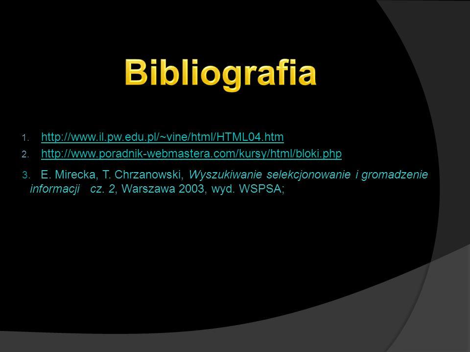 1. http://www.il.pw.edu.pl/~vine/html/HTML04.htm http://www.il.pw.edu.pl/~vine/html/HTML04.htm 2.