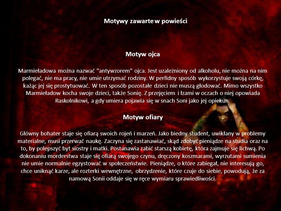 Motywy zawarte w powieści Motyw ojca Marmieładowa można nazwać antywzorem ojca.