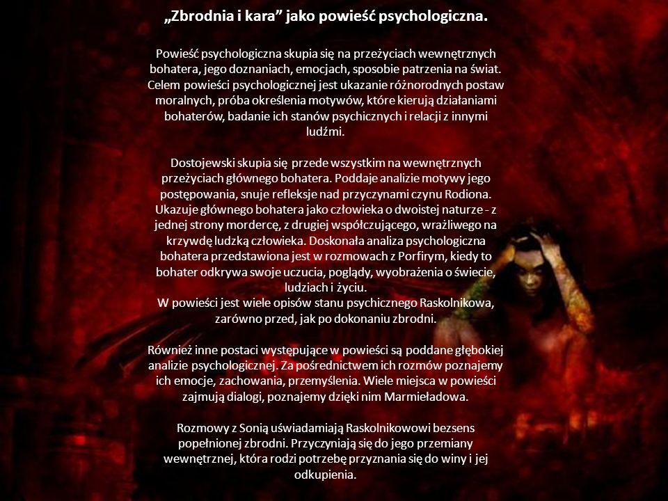 Zbrodnia i kara jako powieść psychologiczna.