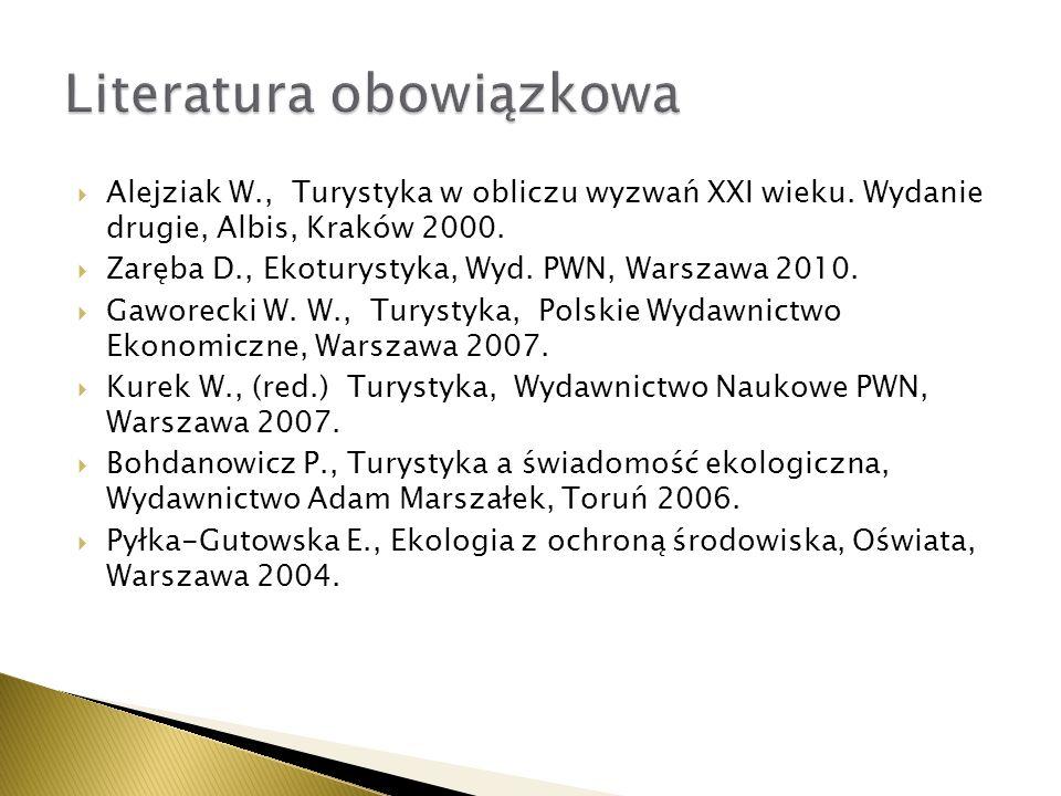 Alejziak W., Turystyka w obliczu wyzwań XXI wieku. Wydanie drugie, Albis, Kraków 2000. Zaręba D., Ekoturystyka, Wyd. PWN, Warszawa 2010. Gaworecki W.
