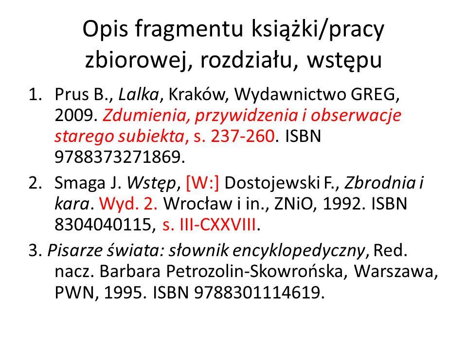 Opis fragmentu książki/pracy zbiorowej, rozdziału, wstępu 1.Prus B., Lalka, Kraków, Wydawnictwo GREG, 2009. Zdumienia, przywidzenia i obserwacje stare