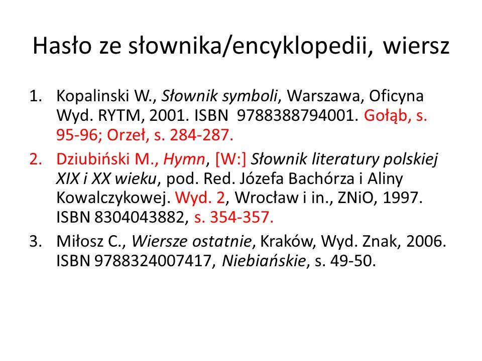 Hasło ze słownika/encyklopedii, wiersz 1.Kopalinski W., Słownik symboli, Warszawa, Oficyna Wyd. RYTM, 2001. ISBN 9788388794001. Gołąb, s. 95-96; Orzeł
