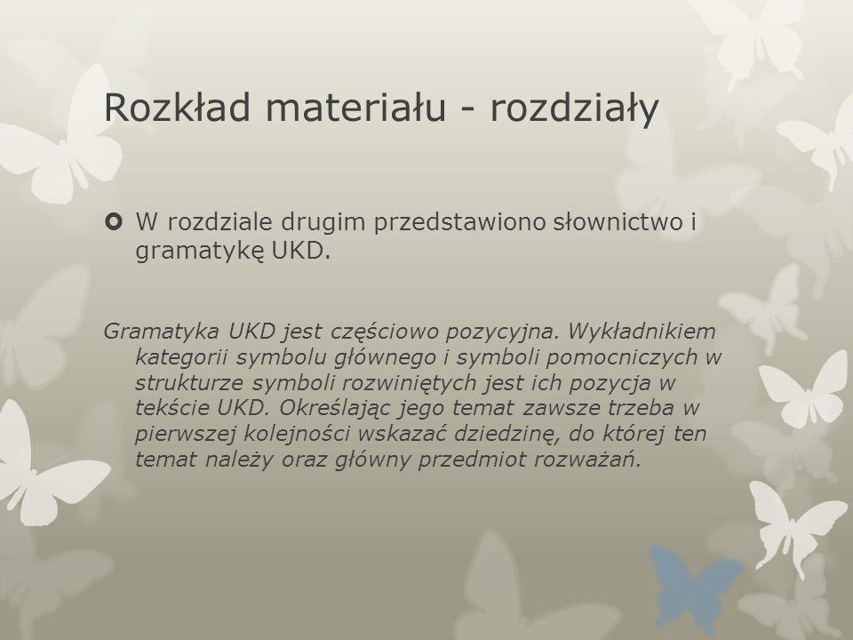 Rozkład materiału - rozdziały W rozdziale drugim przedstawiono słownictwo i gramatykę UKD. Gramatyka UKD jest częściowo pozycyjna. Wykładnikiem katego