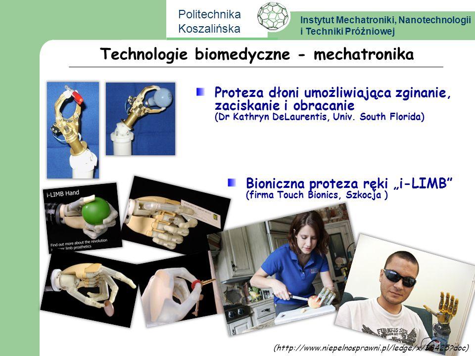 Instytut Mechatroniki, Nanotechnologii i Techniki Próżniowej Politechnika Koszalińska Proteza dłoni umożliwiająca zginanie, zaciskanie i obracanie (Dr