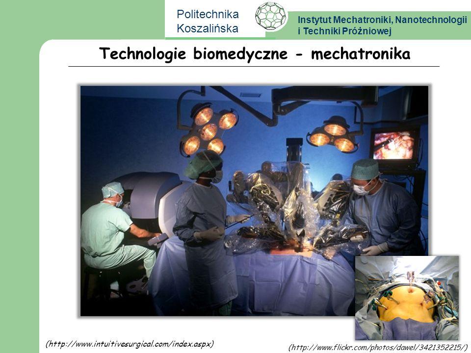 Instytut Mechatroniki, Nanotechnologii i Techniki Próżniowej Politechnika Koszalińska Technologie biomedyczne - mechatronika (http://www.intuitivesurg