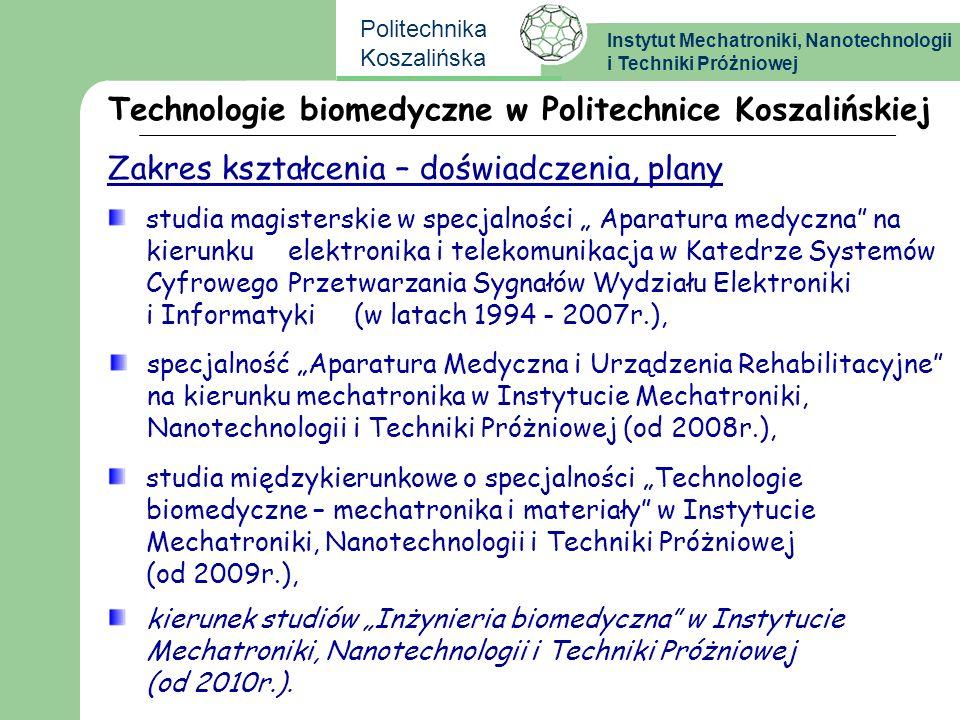Instytut Mechatroniki, Nanotechnologii i Techniki Próżniowej Politechnika Koszalińska studia magisterskie w specjalności Aparatura medyczna na kierunk