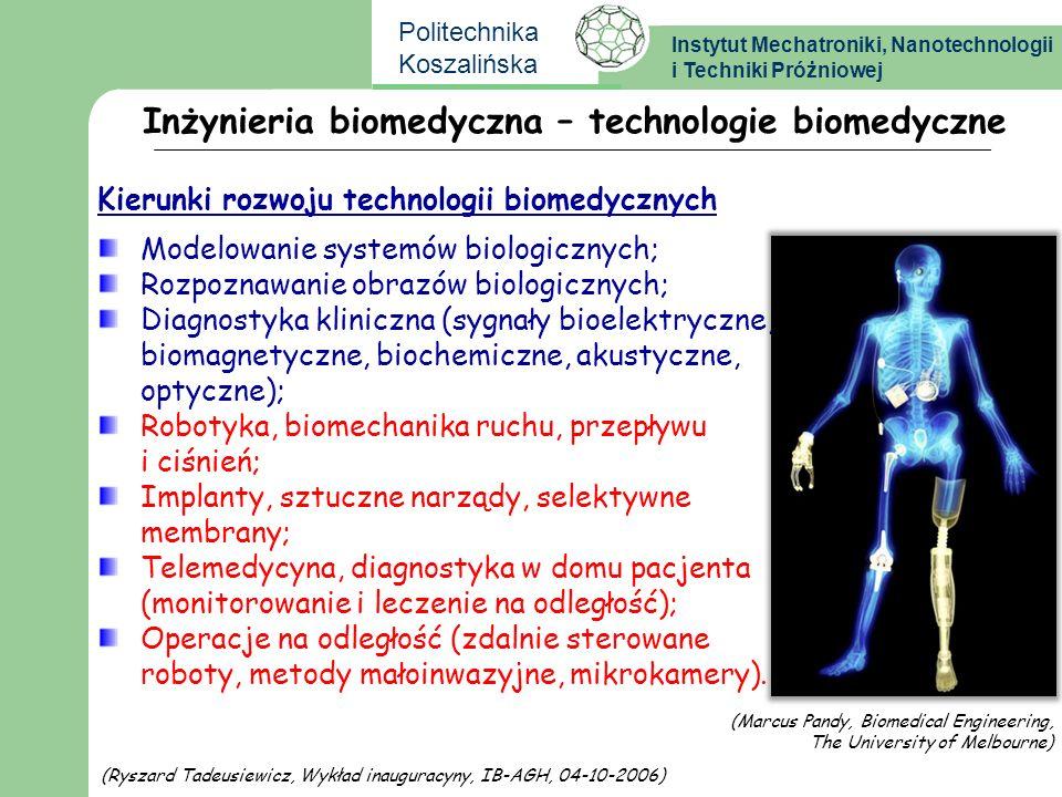 Instytut Mechatroniki, Nanotechnologii i Techniki Próżniowej Politechnika Koszalińska Technologie biomedyczne - mechatronika TELEMEDYCYNA Mechatronika Materiały