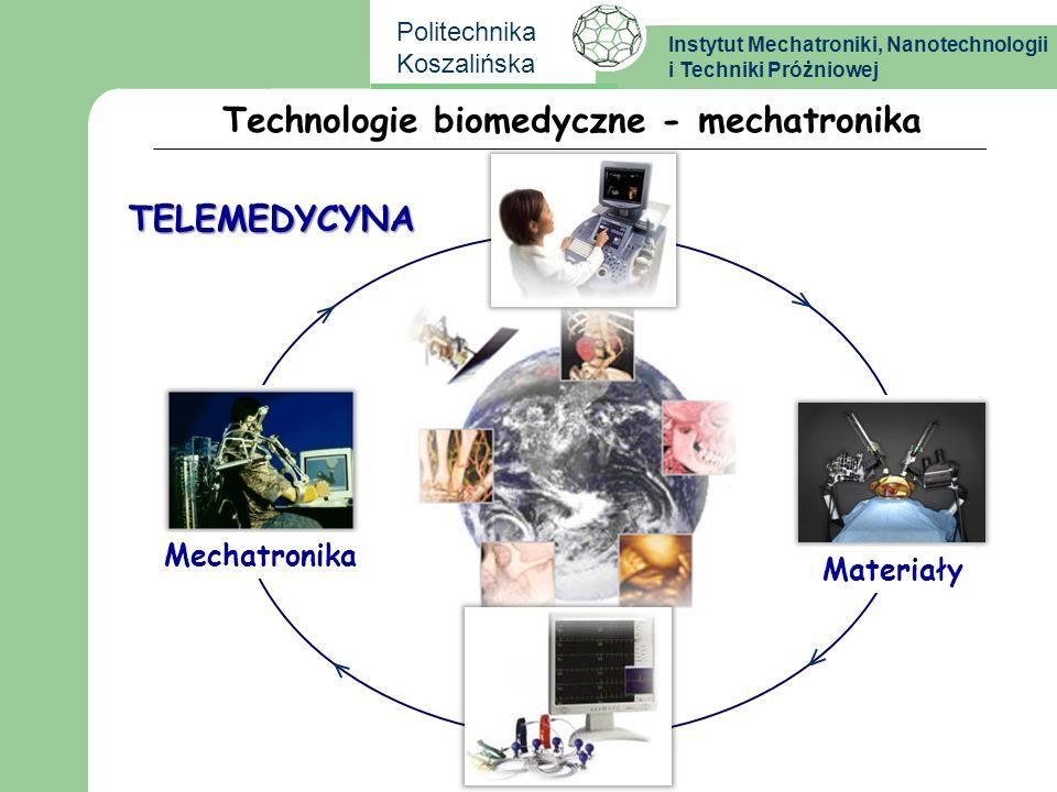 Instytut Mechatroniki, Nanotechnologii i Techniki Próżniowej Politechnika Koszalińska Technologie biomedyczne - mechatronika zdalna kontrola rehabilitacji ruchowej (precyzyjny pomiar zakresu i szybkości ruchów, zadawanie wymaganych obciążeń za pomocą automa- tycznie regulowanych siłowników).