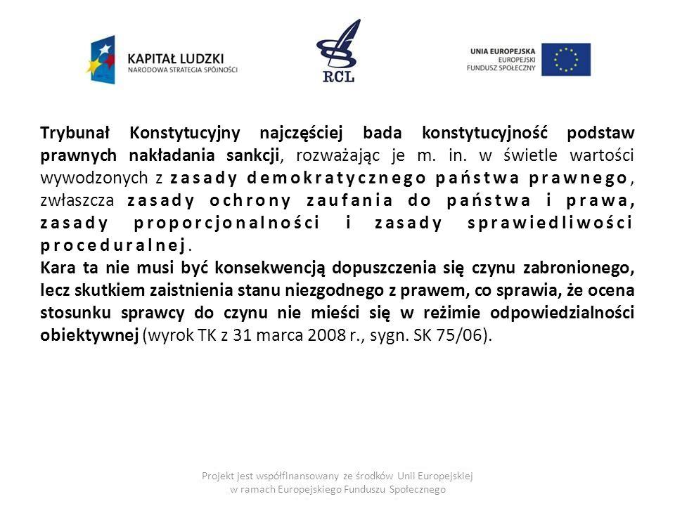 Trybunał Konstytucyjny najczęściej bada konstytucyjność podstaw prawnych nakładania sankcji, rozważając je m.