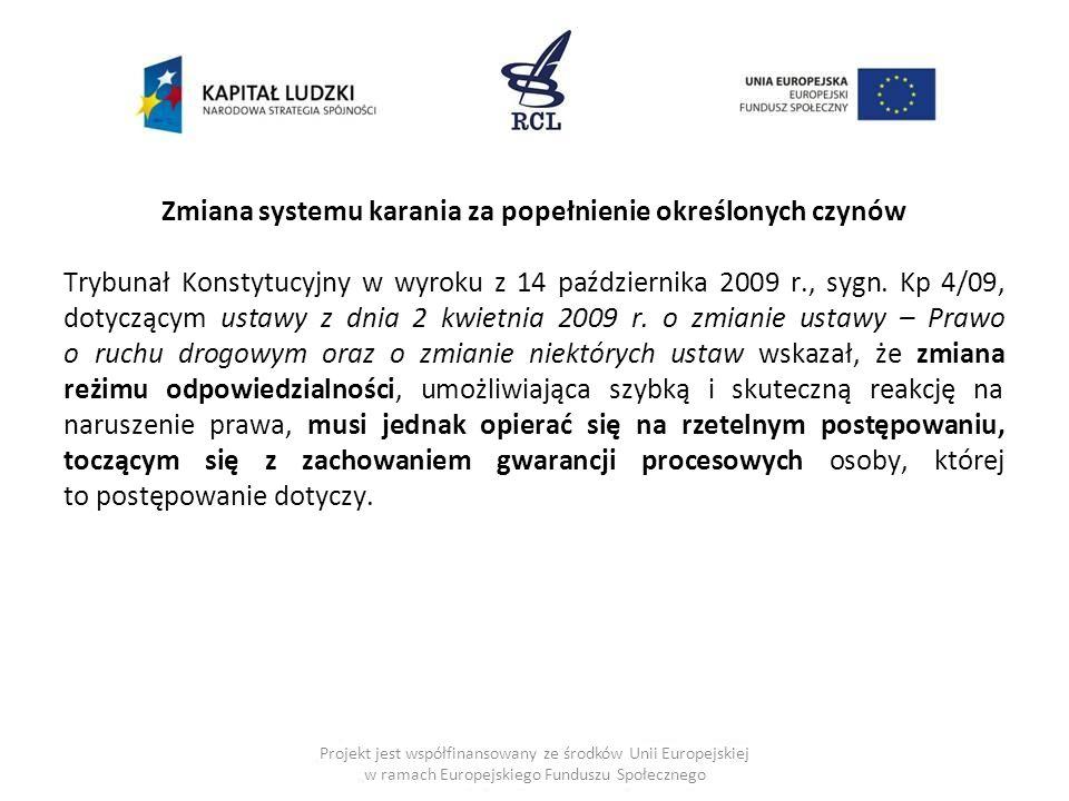 Zmiana systemu karania za popełnienie określonych czynów Trybunał Konstytucyjny w wyroku z 14 października 2009 r., sygn. Kp 4/09, dotyczącym ustawy z