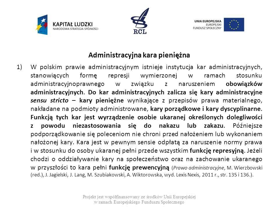 Administracyjna kara pieniężna 1)W polskim prawie administracyjnym istnieje instytucja kar administracyjnych, stanowiących formę represji wymierzonej