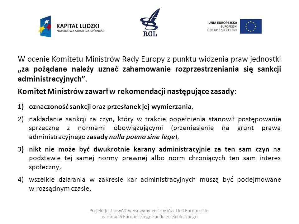 W ocenie Komitetu Ministrów Rady Europy z punktu widzenia praw jednostki za pożądane należy uznać zahamowanie rozprzestrzeniania się sankcji administr