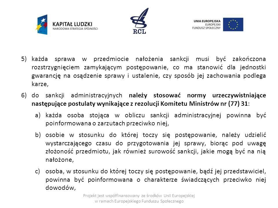 5)każda sprawa w przedmiocie nałożenia sankcji musi być zakończona rozstrzygnięciem zamykającym postępowanie, co ma stanowić dla jednostki gwarancję n