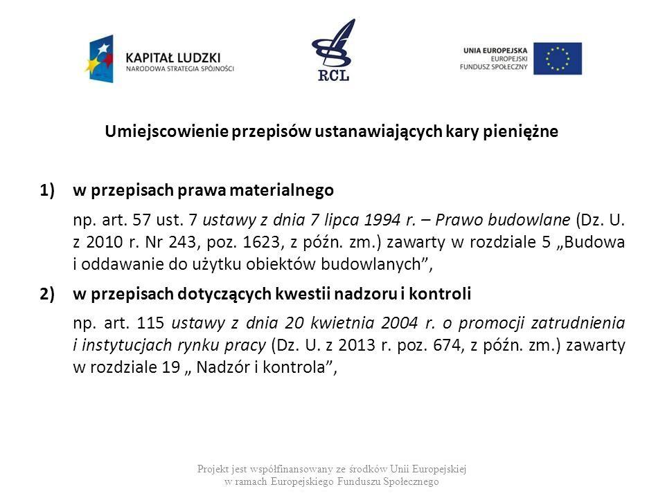 Umiejscowienie przepisów ustanawiających kary pieniężne 1)w przepisach prawa materialnego np.